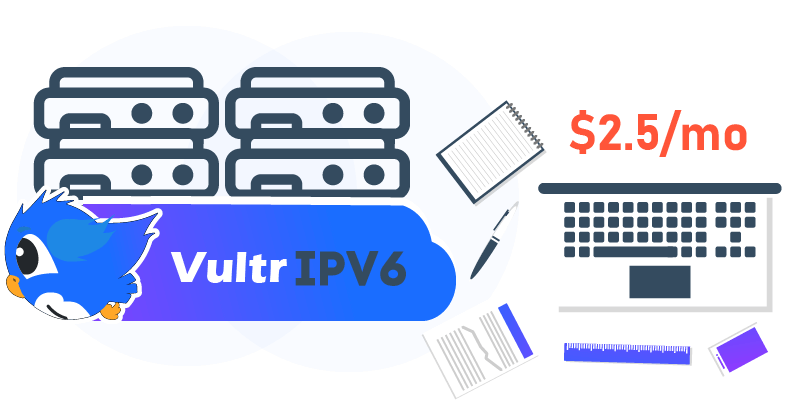 September 2019, Vultr Offers VPS IPV6 $2 5/mo All Server
